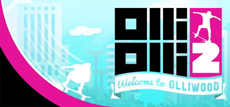 OlliOlli2- Welcome to Olliwood