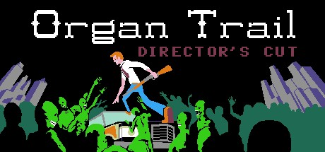 Organ Trail- Directors Cut