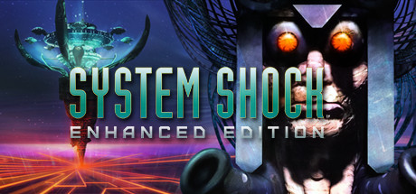 System Shock- Enhanced Edition