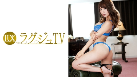 【ラグジュTV】ラグジュTV 441 園田みおん 20歳 AV女優 24