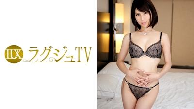 ラグジュTV 401 雛 32歳 元エステティシャン  -ラグジュTV