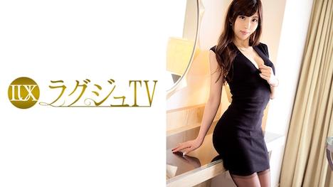 【ラグジュTV】ラグジュTV 417 唯川みさき 30歳 元社長秘書 21